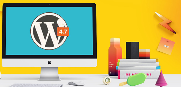 Everything you need to know about WordPress 4.7